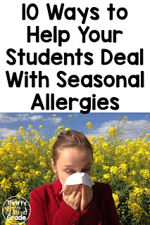 Here are 10 ways you can help your students deal with seasonal allergies. Plus, I've included a free parent letter so you can get their support!