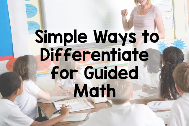Simple Ways to Differentiate for Guided Math