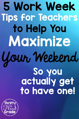 5 tips for teachers to help you get the most out of your weekend. With a little extra work during the week, you can save yourself a lot of time on the weekend! 5 tips to get you started!