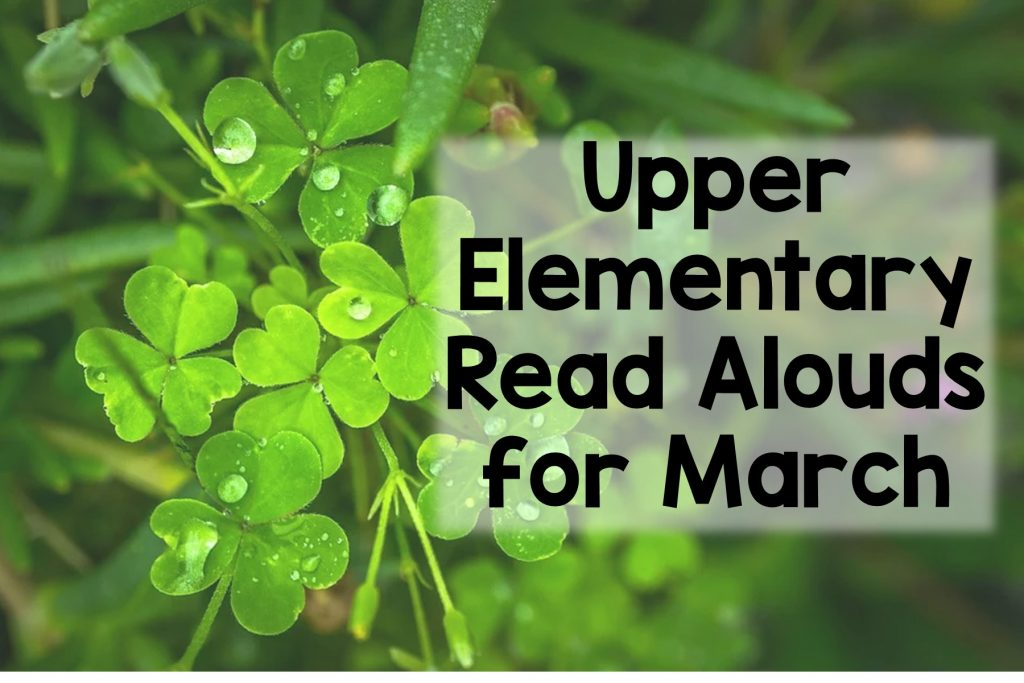 March read alouds for upper elementary