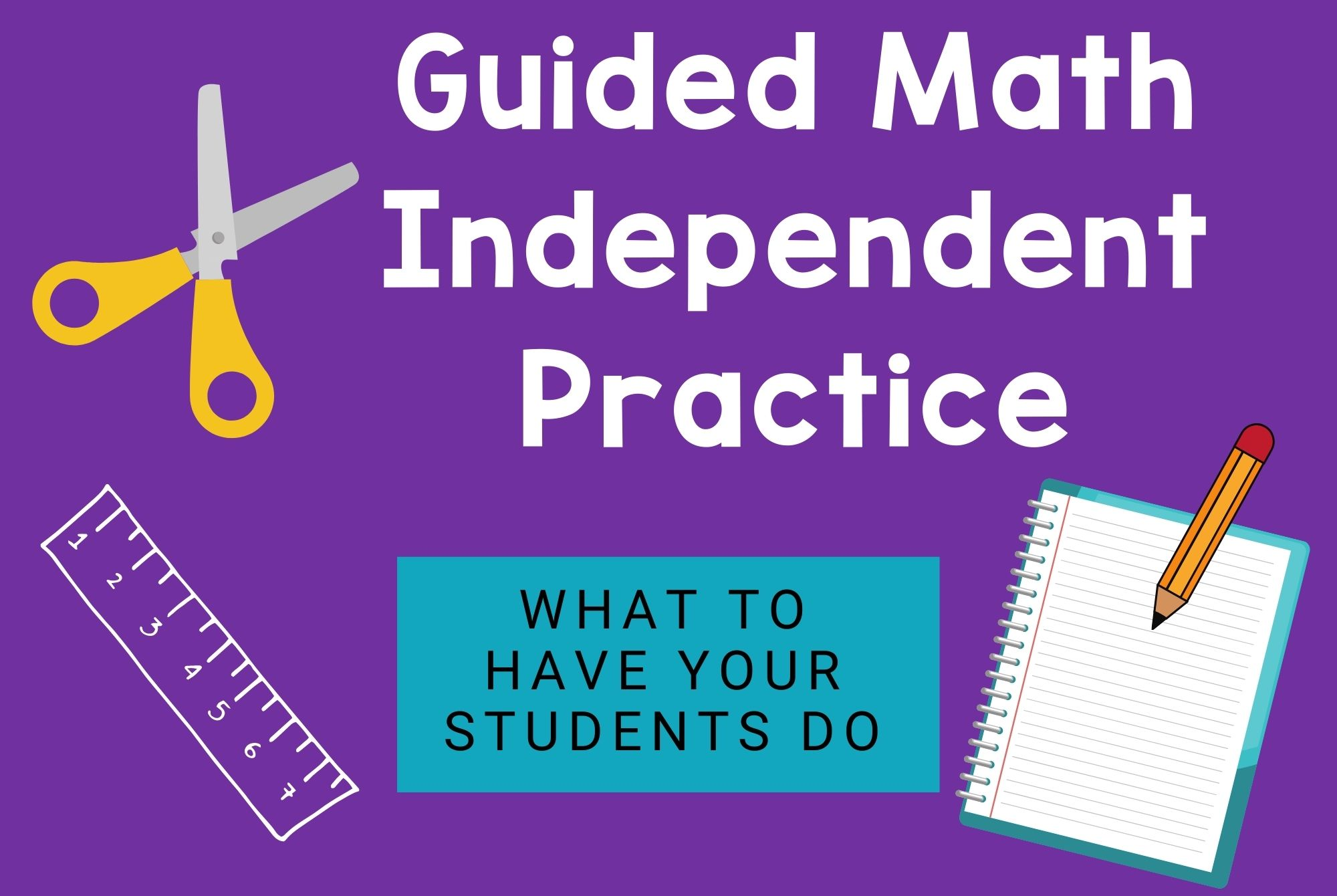 Guided Math Independent Practice